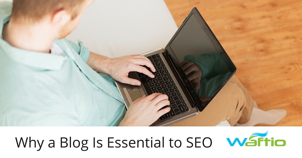 Why a Blog Is Essential to SEO