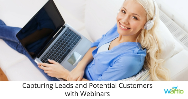 Capturing Leads and Potential Customers with Webinars