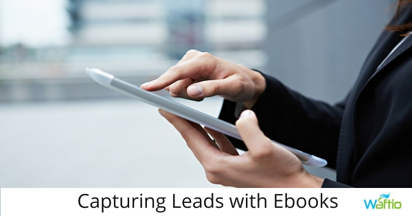 Capturing Leads with Ebooks