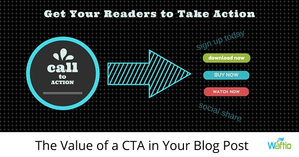 The Value of a CTA in Your Blog Post