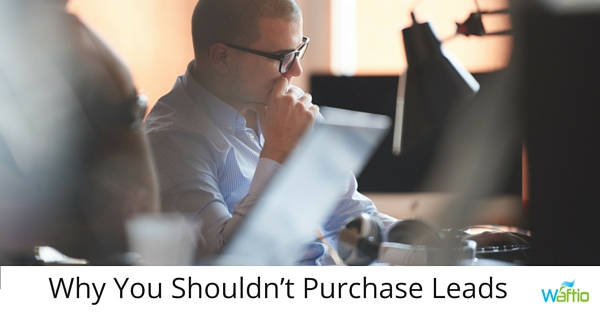 Why You Shouldn't Purchase Leads