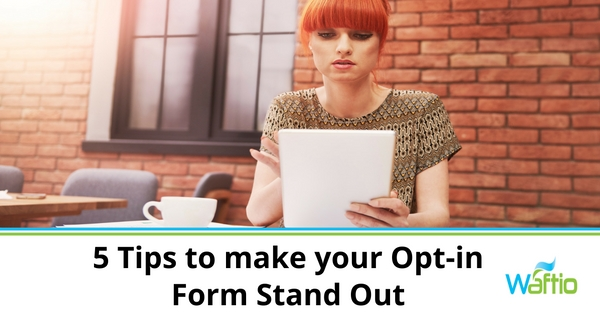 5 Tips to make your Opt-in Form Stand Out