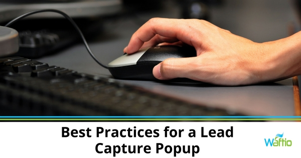 Best Practices for a Lead Capture Popup