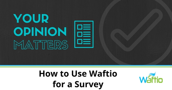 How to Use Waftio for a Survey