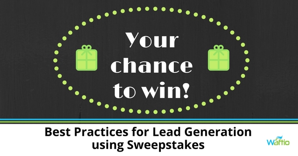 Best Practices for Lead Generation Using Sweepstakes