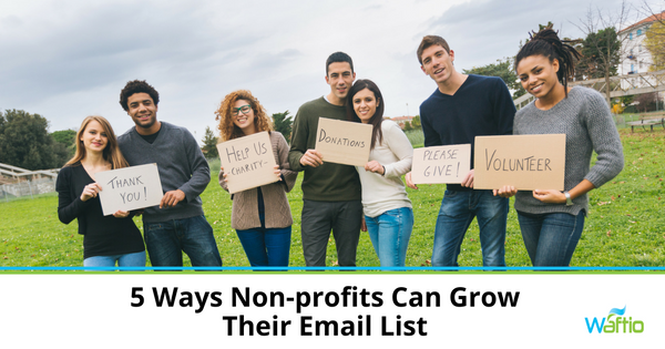 5 Ways Non-profits Can Grow Their Email List