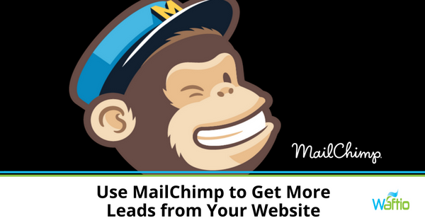 Use MailChimp to Get More Leads from Your Website