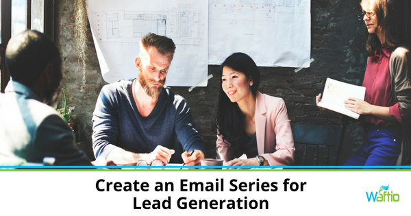 Create an Email Series for Lead Generation