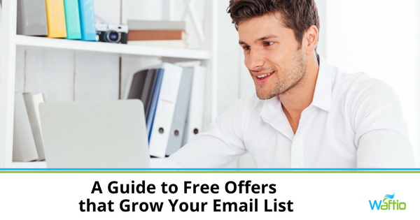 A Guide to Free Offers that Grow Your Email List