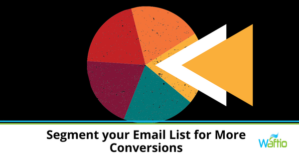 Segment your Email List for More Conversions