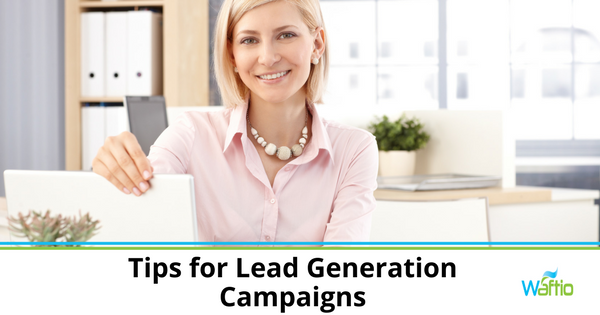 Tips for Lead Generation Campaigns