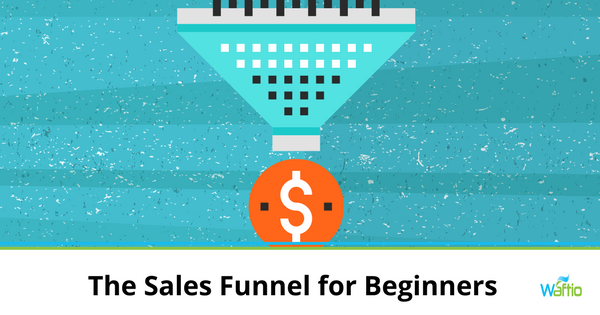 The Sales Funnel for Beginners
