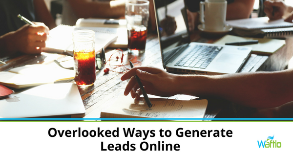 Overlooked Ways to Generate Leads Online