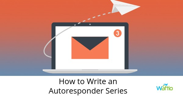 How to Write an Autoresponder Series